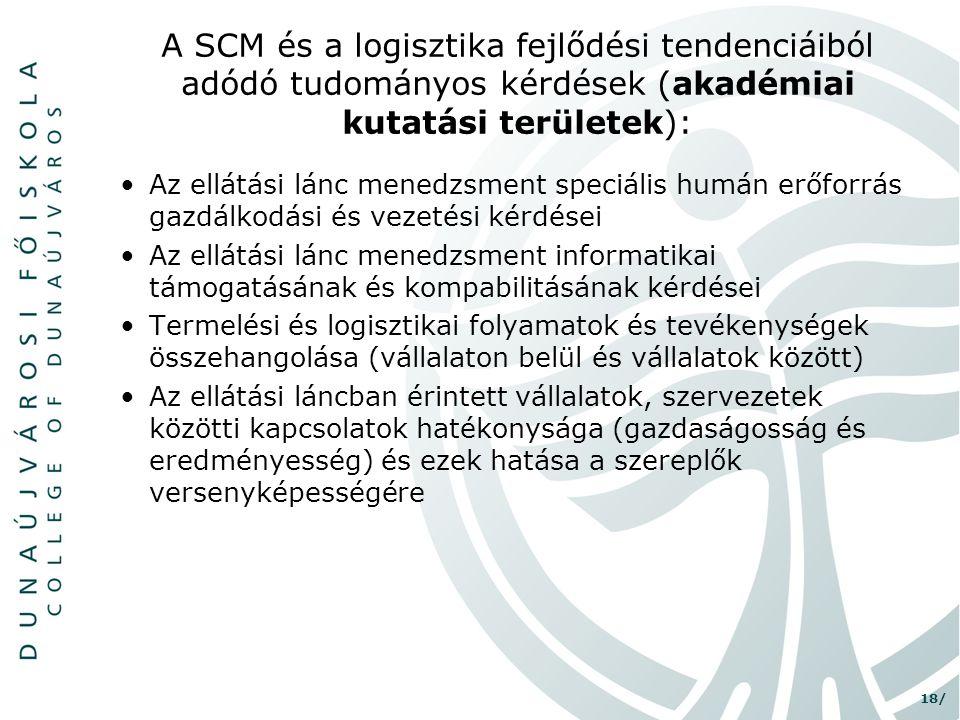 A SCM és a logisztika fejlődési tendenciáiból adódó tudományos kérdések (akadémiai kutatási területek):