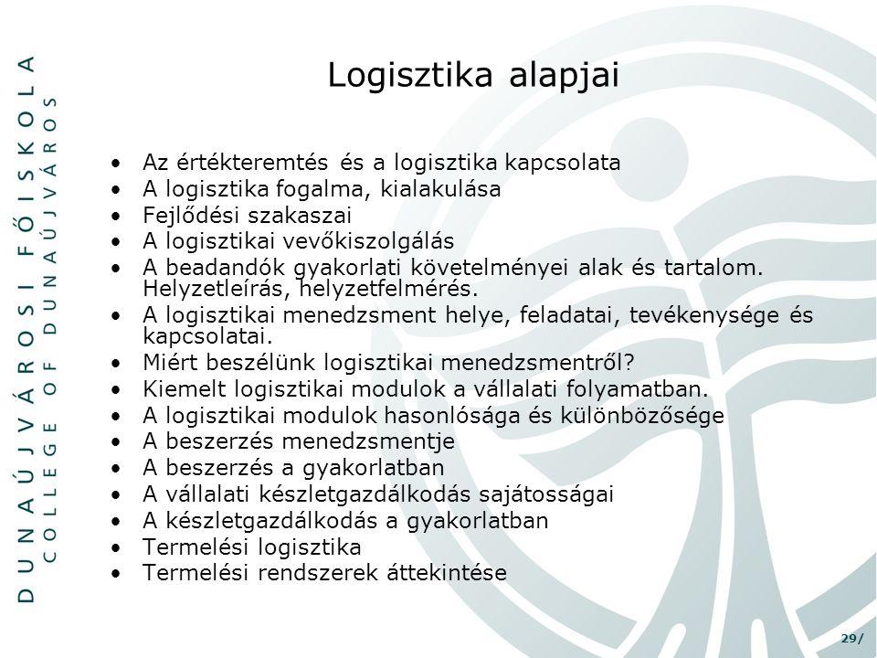 Logisztika alapjai Az értékteremtés és a logisztika kapcsolata