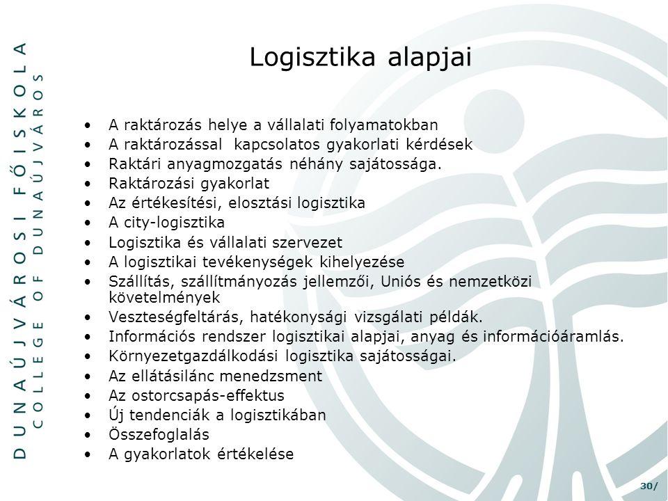 Logisztika alapjai A raktározás helye a vállalati folyamatokban