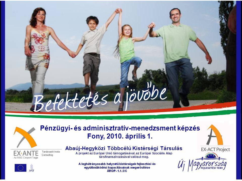 Pénzügyi- és adminisztratív-menedzsment képzés Fony, 2010. április 1.