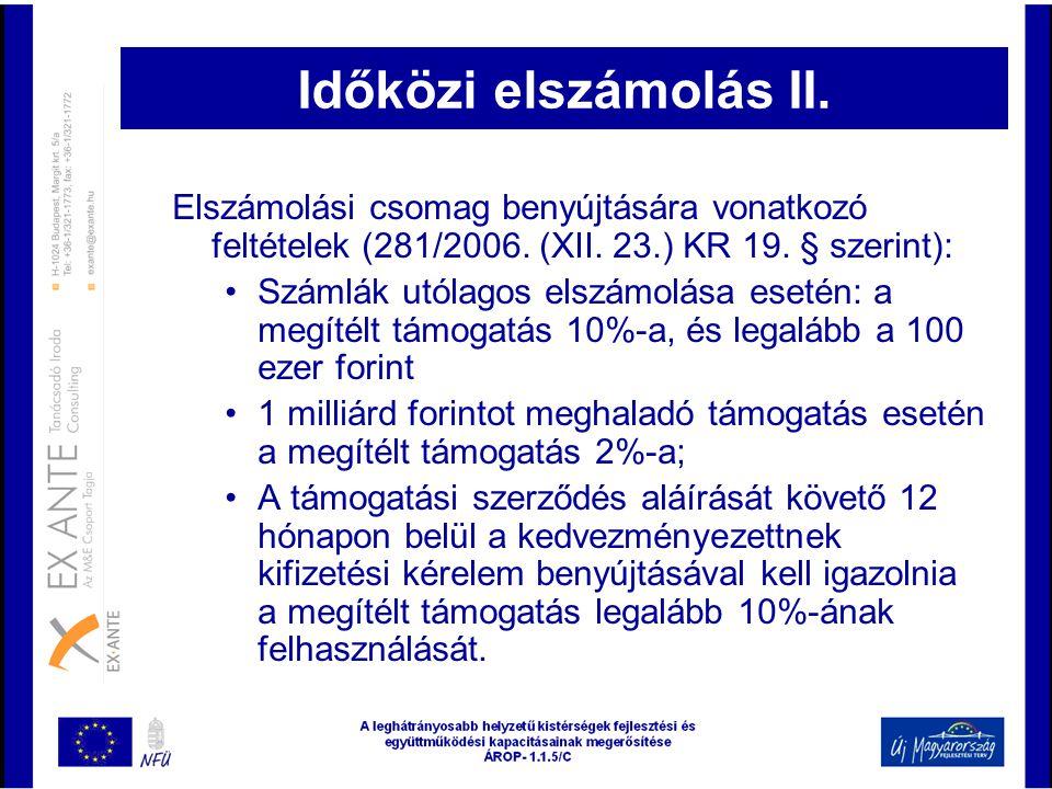 Időközi elszámolás II. Elszámolási csomag benyújtására vonatkozó feltételek (281/2006. (XII. 23.) KR 19. § szerint):