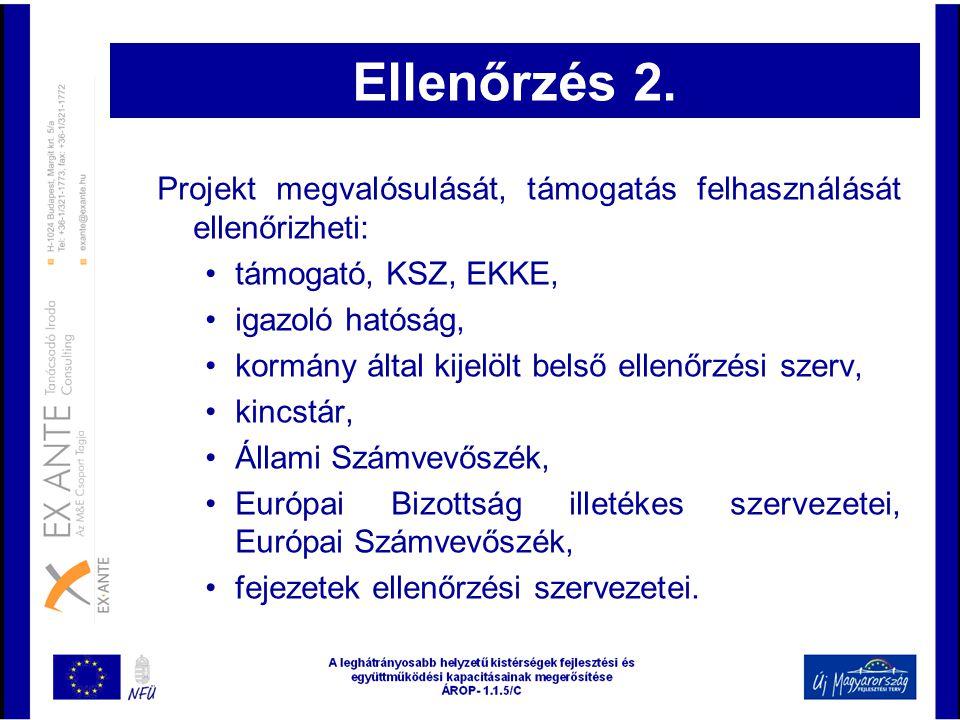Ellenőrzés 2. Projekt megvalósulását, támogatás felhasználását ellenőrizheti: támogató, KSZ, EKKE,
