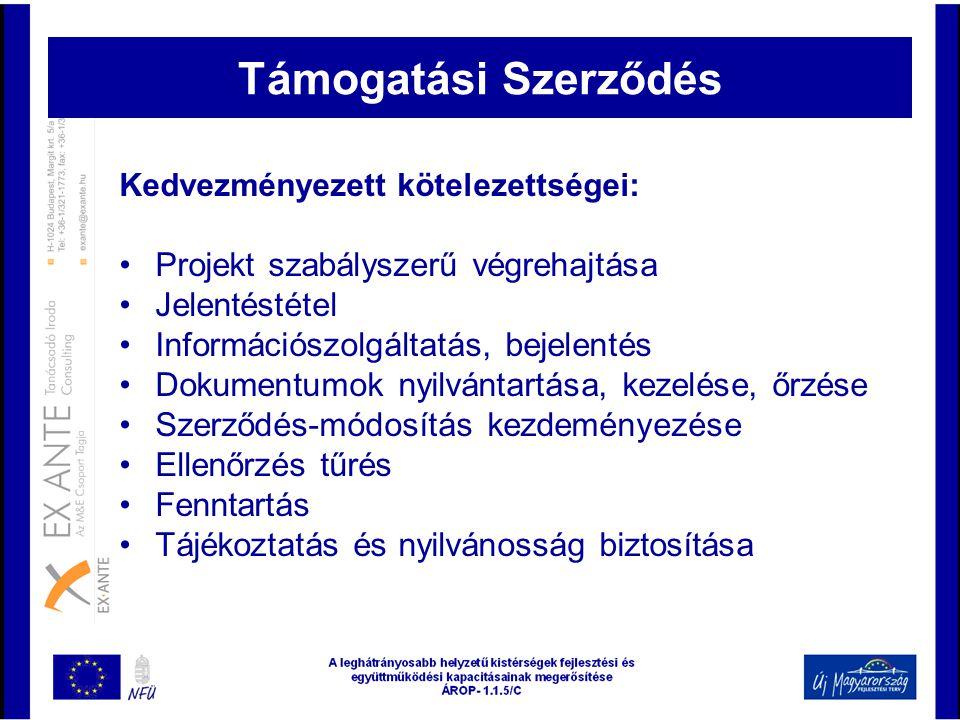 Támogatási Szerződés Projekt szabályszerű végrehajtása Jelentéstétel