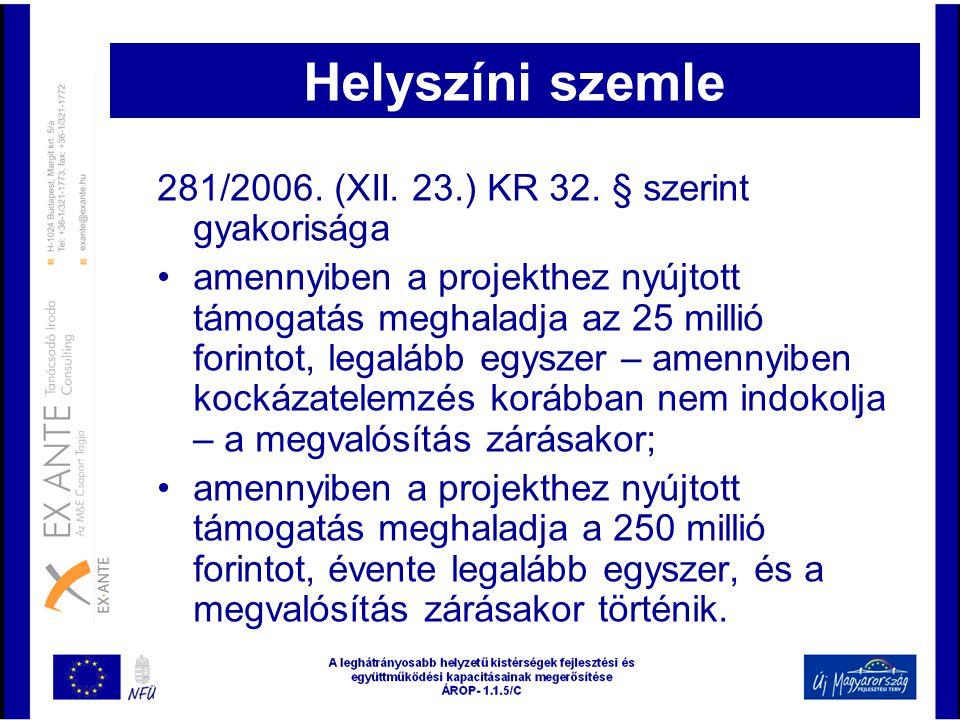 Helyszíni szemle 281/2006. (XII. 23.) KR 32. § szerint gyakorisága