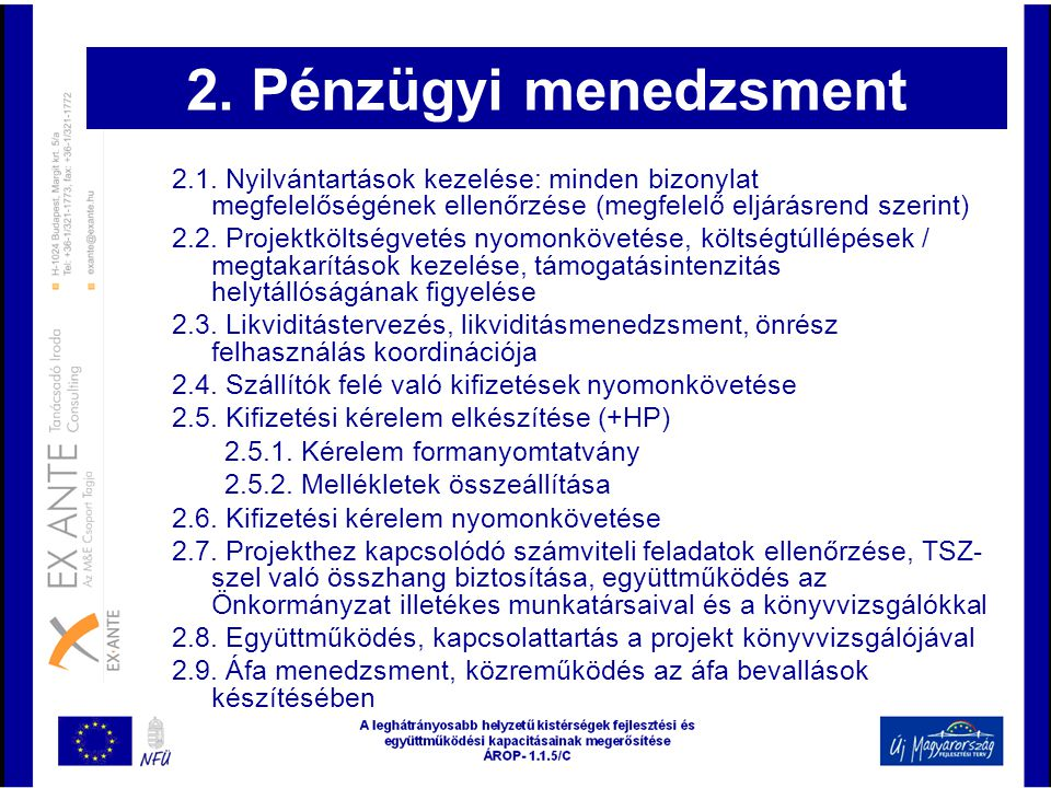 2. Pénzügyi menedzsment 2.1. Nyilvántartások kezelése: minden bizonylat megfelelőségének ellenőrzése (megfelelő eljárásrend szerint)