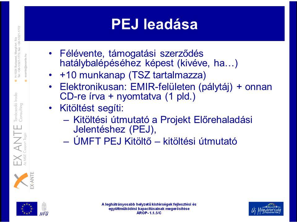 PEJ leadása Félévente, támogatási szerződés hatálybalépéséhez képest (kivéve, ha…) +10 munkanap (TSZ tartalmazza)