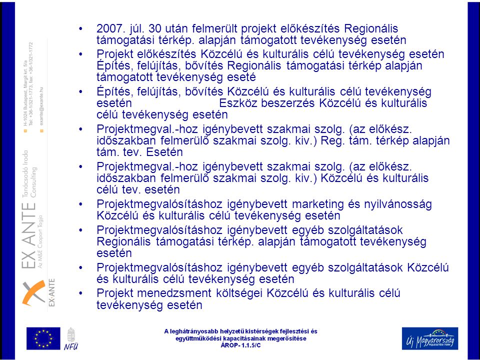 2007. júl. 30 után felmerült projekt előkészítés Regionális támogatási térkép. alapján támogatott tevékenység esetén