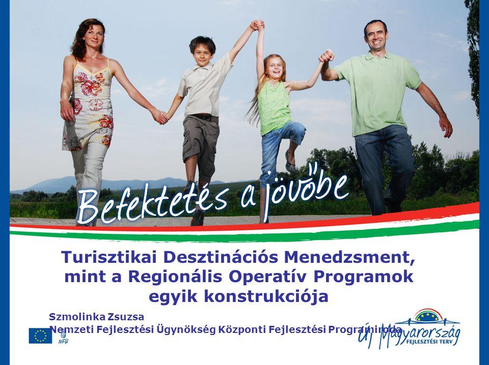 Turisztikai Desztinációs Menedzsment, mint a Regionális Operatív Programok egyik konstrukciója