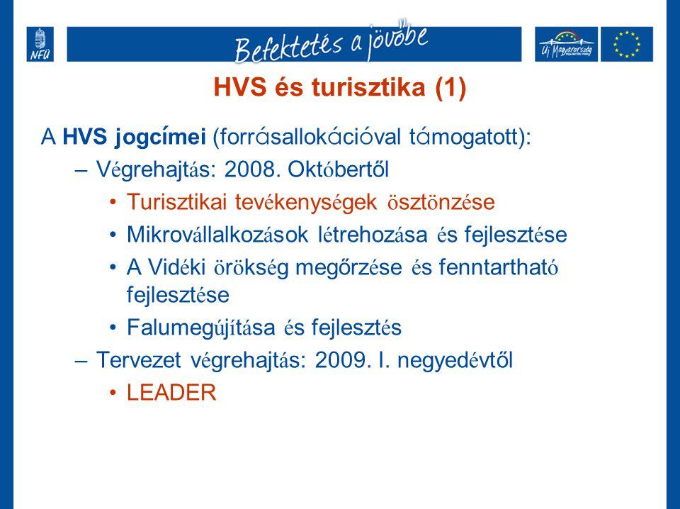 HVS és turisztika (1) A HVS jogcímei (forrásallokációval támogatott):