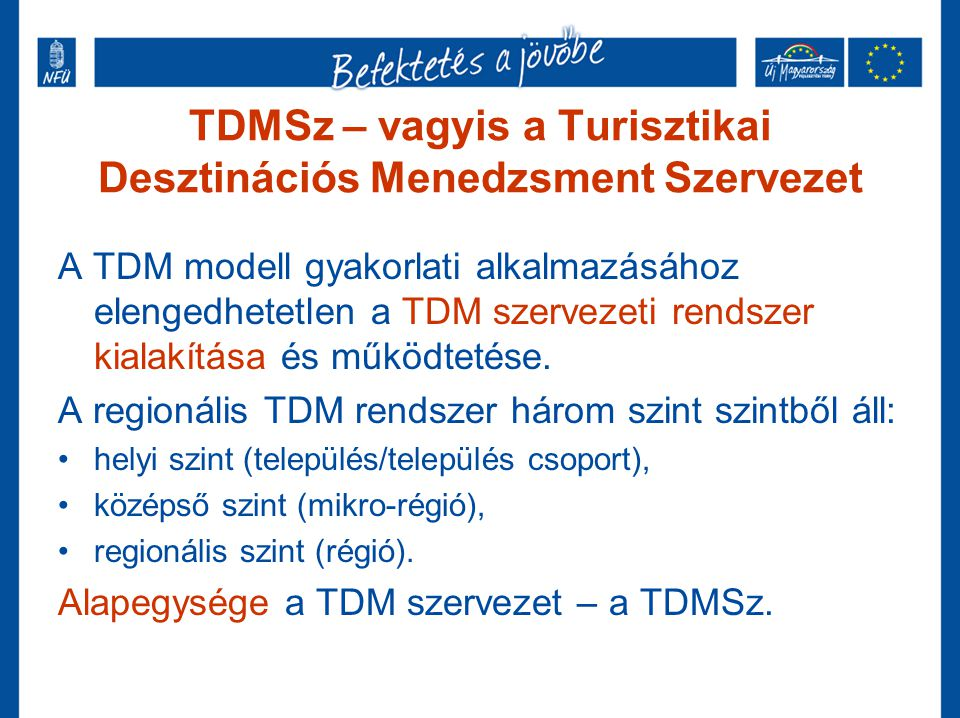 TDMSz – vagyis a Turisztikai Desztinációs Menedzsment Szervezet