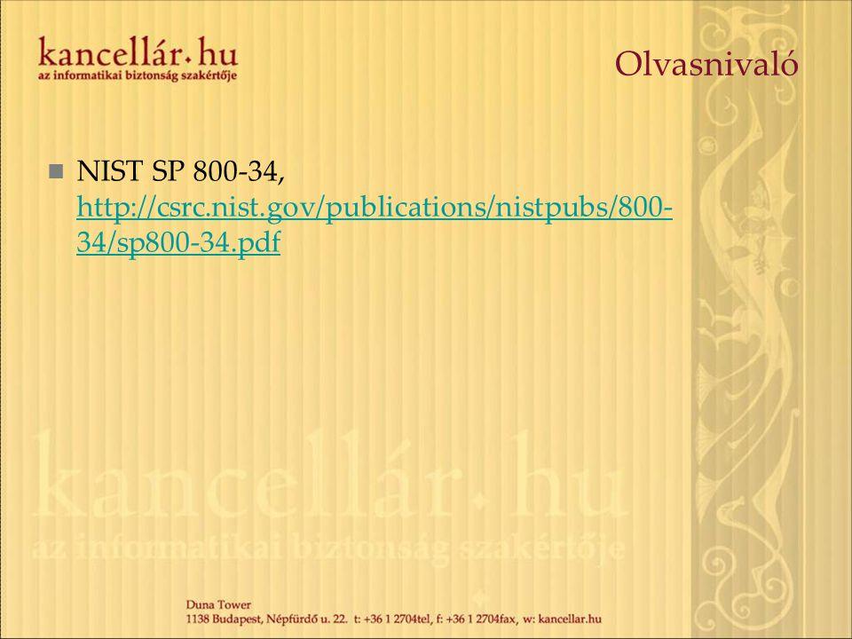 Olvasnivaló NIST SP 800-34, http://csrc.nist.gov/publications/nistpubs/800-34/sp800-34.pdf