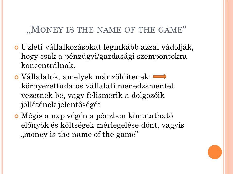 """Money is the name of the game"