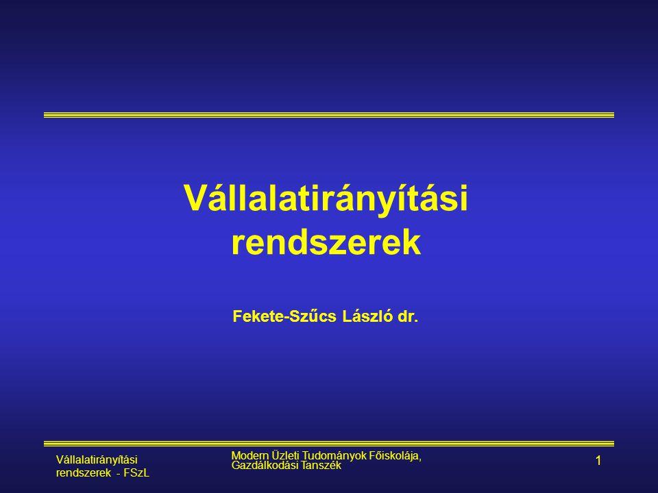 Vállalatirányítási rendszerek Fekete-Szűcs László dr.