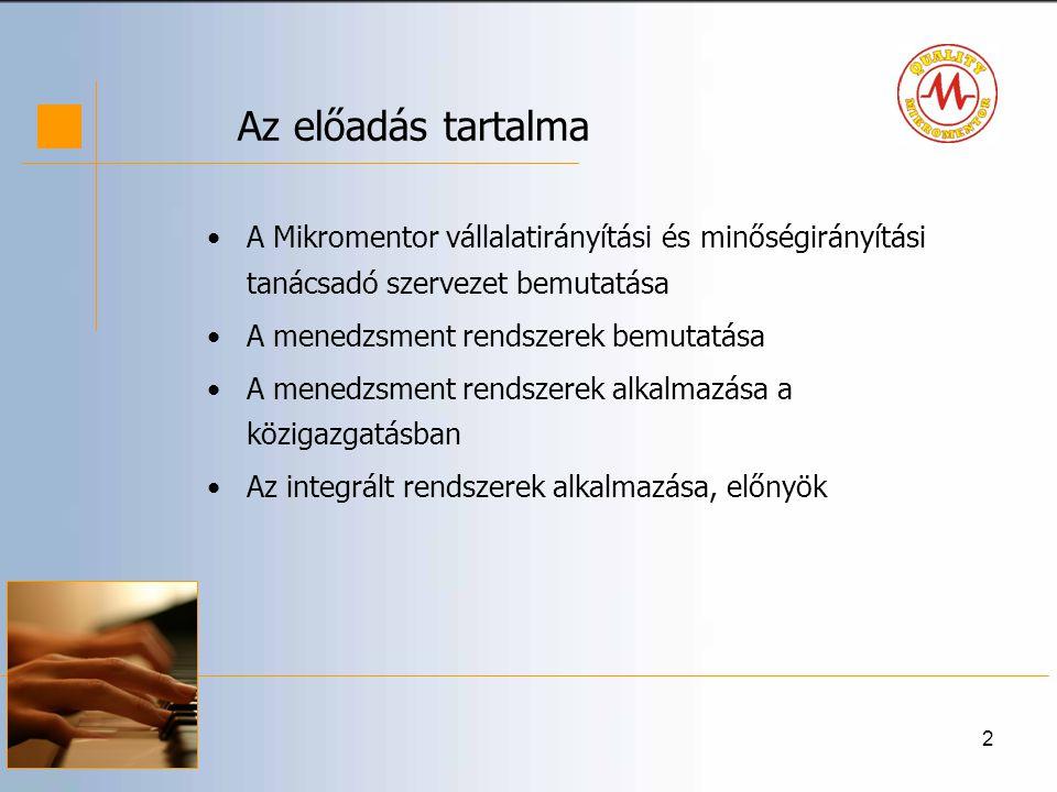 Az előadás tartalma A Mikromentor vállalatirányítási és minőségirányítási tanácsadó szervezet bemutatása.