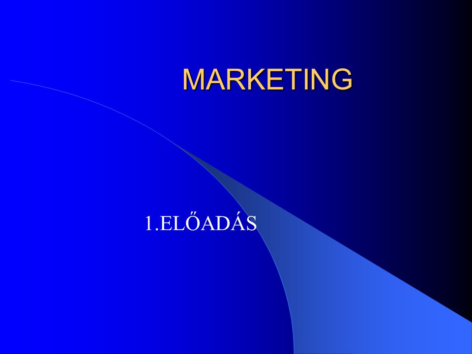 MARKETING 1.ELŐADÁS
