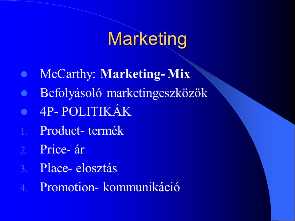 Marketing McCarthy: Marketing- Mix Befolyásoló marketingeszközök
