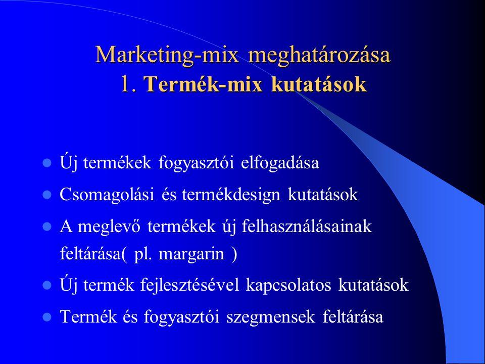 Marketing-mix meghatározása 1. Termék-mix kutatások