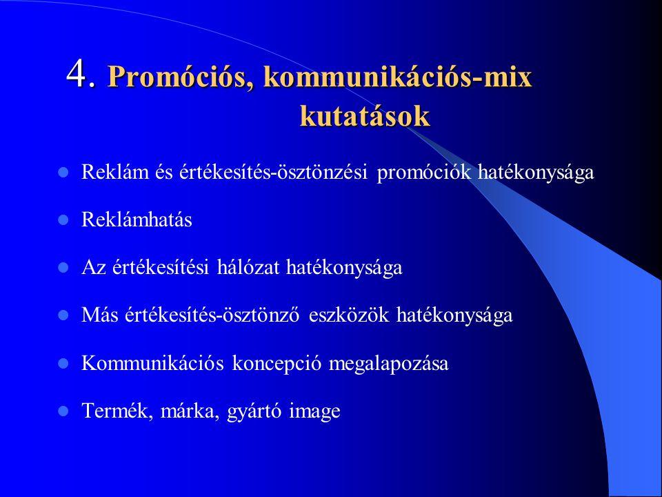 4. Promóciós, kommunikációs-mix kutatások