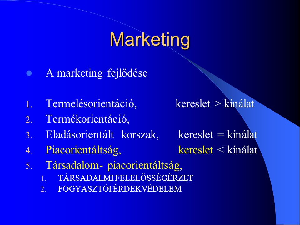 Marketing A marketing fejlődése