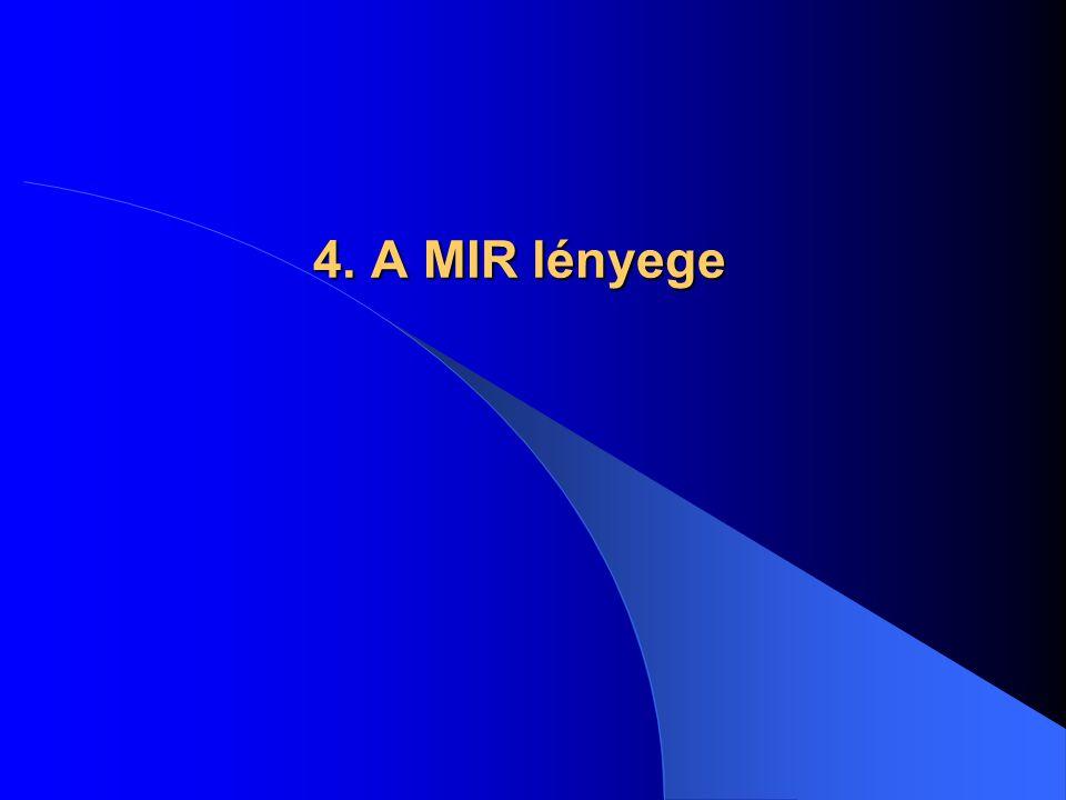 4. A MIR lényege