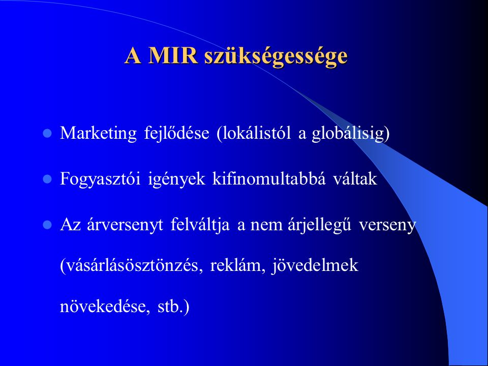 A MIR szükségessége Marketing fejlődése (lokálistól a globálisig)