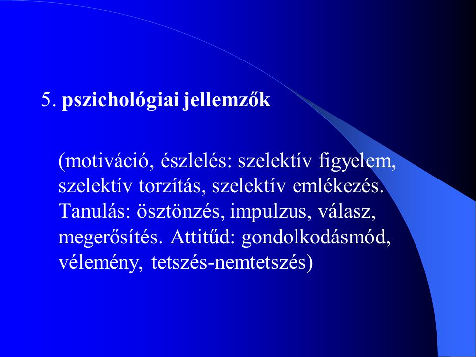 5. pszichológiai jellemzők