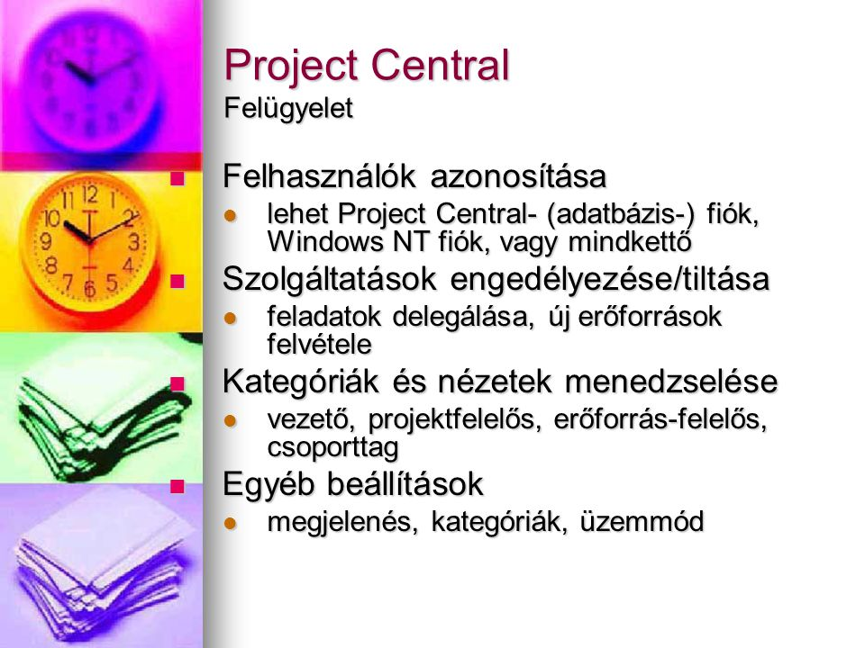 Project Central Felügyelet