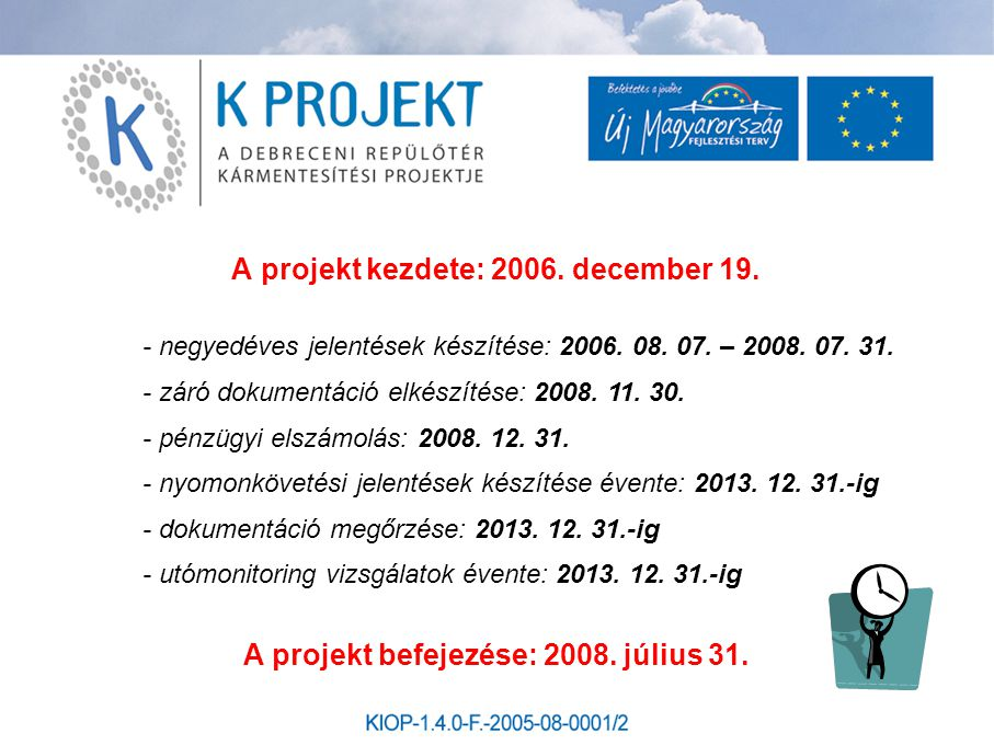 A projekt kezdete: 2006. december 19.