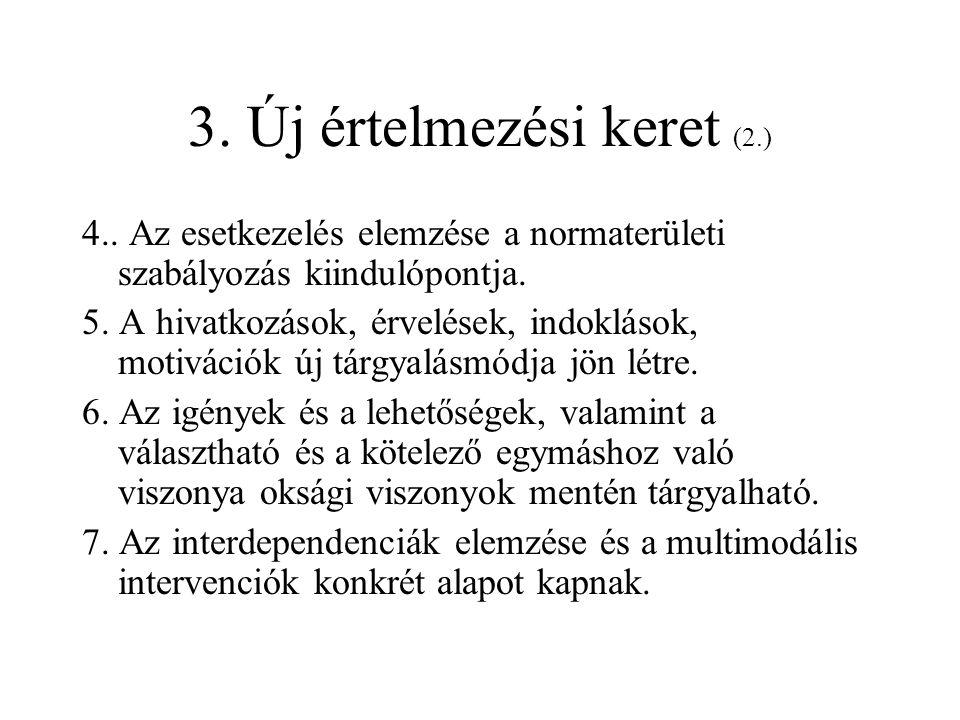 3. Új értelmezési keret (2.)