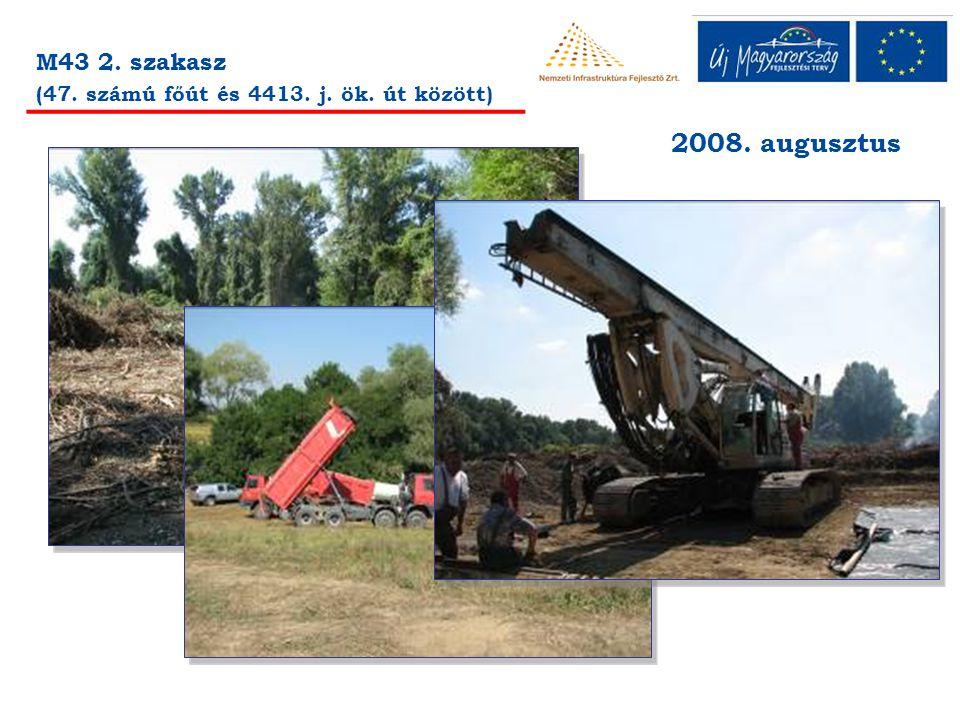 M43 2. szakasz (47. számú főút és 4413. j. ök. út között) 2008. augusztus