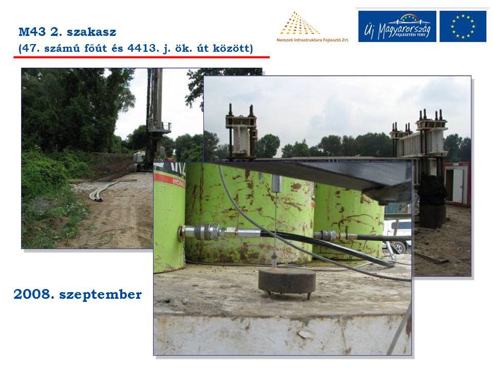 M43 2. szakasz (47. számú főút és 4413. j. ök. út között) 2008. szeptember