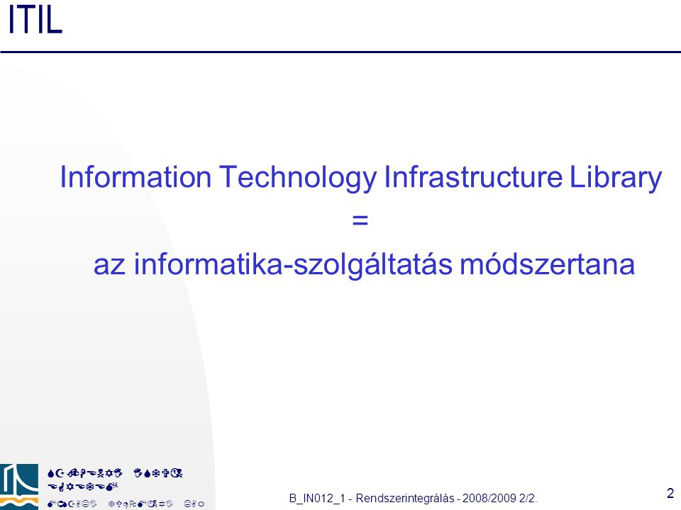 ITIL Information Technology Infrastructure Library =