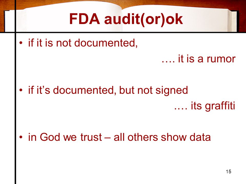 FDA audit(or)ok if it is not documented, …. it is a rumor