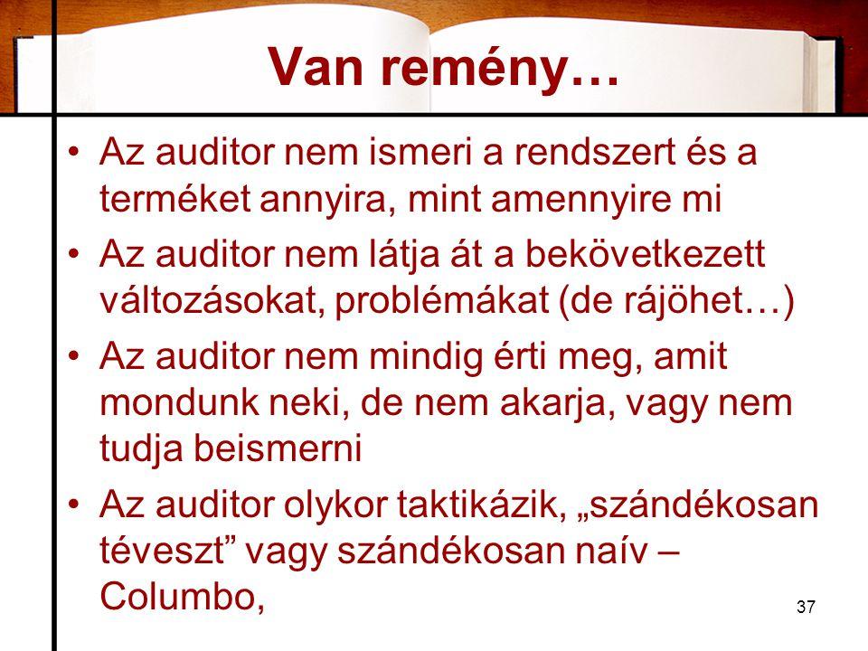 Van remény… Az auditor nem ismeri a rendszert és a terméket annyira, mint amennyire mi.