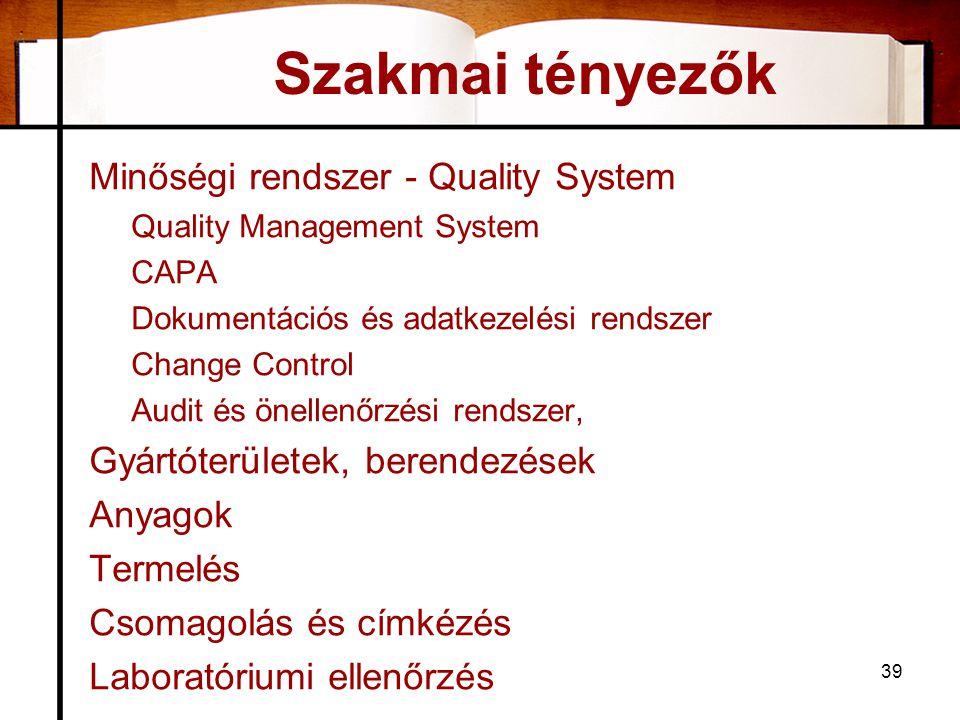 Szakmai tényezők Minőségi rendszer - Quality System