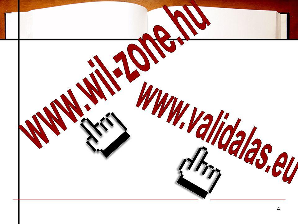 www.wil-zone.hu www.validalas.eu