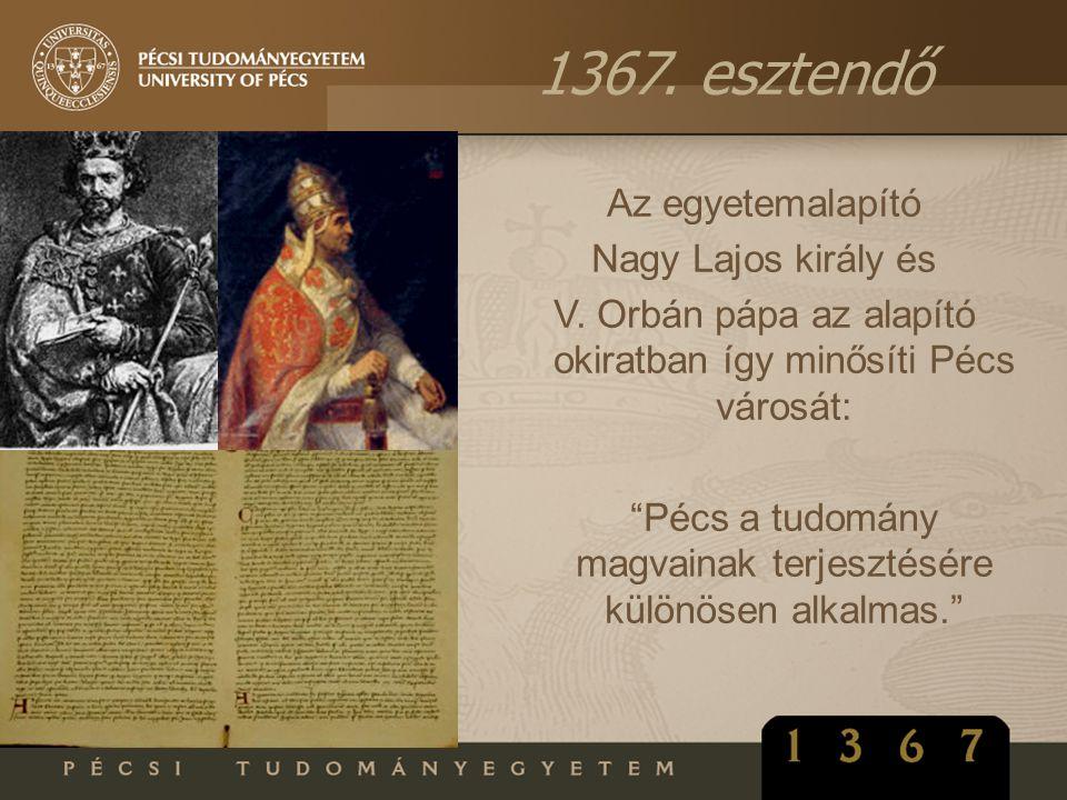 1367. esztendő Az egyetemalapító Nagy Lajos király és