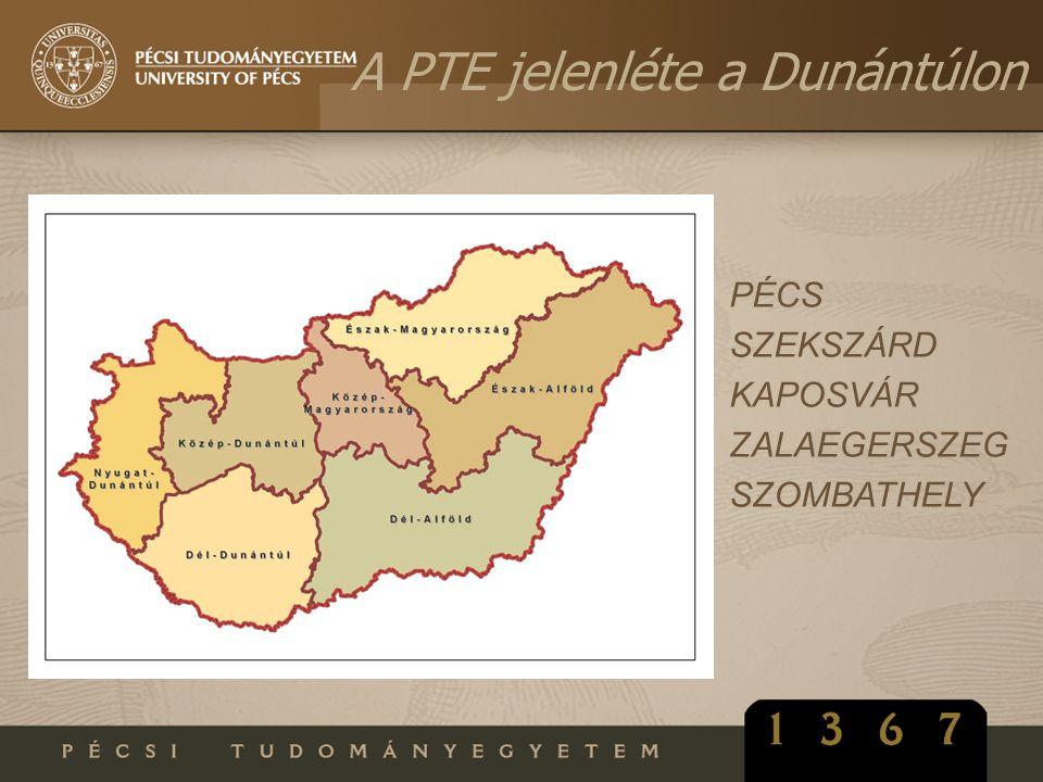 A PTE jelenléte a Dunántúlon