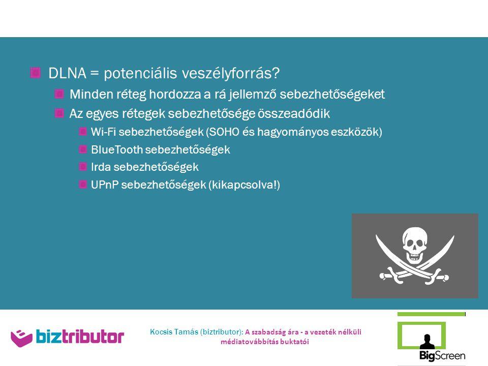 DLNA = potenciális veszélyforrás