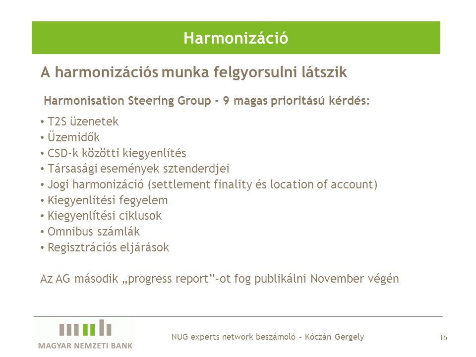 Harmonizáció A harmonizációs munka felgyorsulni látszik