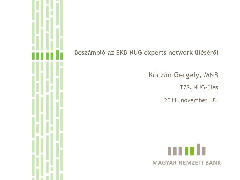 Kóczán Gergely, MNB Beszámoló az EKB NUG experts network üléséről