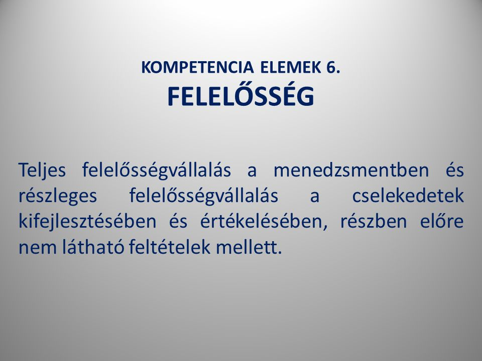 KOMPETENCIA ELEMEK 6. FELELŐSSÉG
