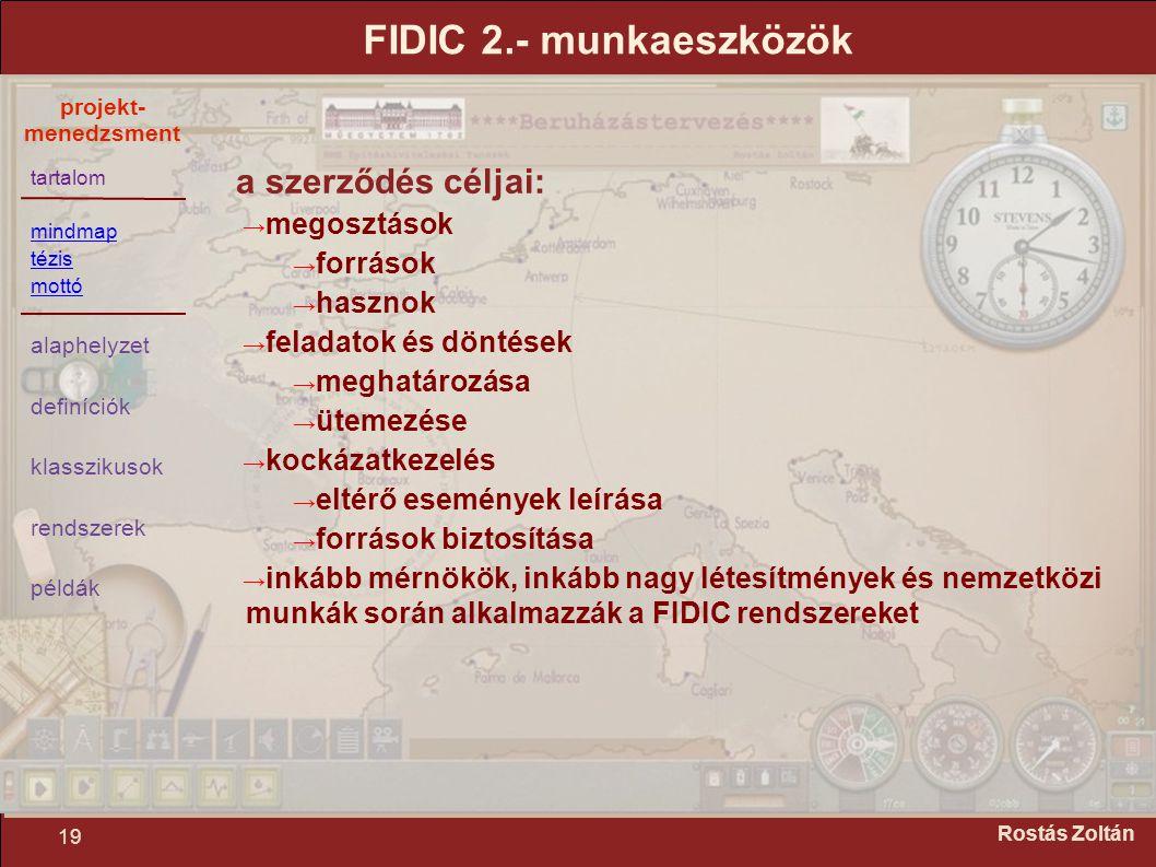 FIDIC 2.- munkaeszközök a szerződés céljai: megosztások források
