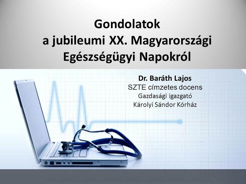 Gondolatok a jubileumi XX. Magyarországi Egészségügyi Napokról