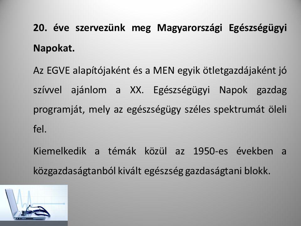 20. éve szervezünk meg Magyarországi Egészségügyi Napokat.