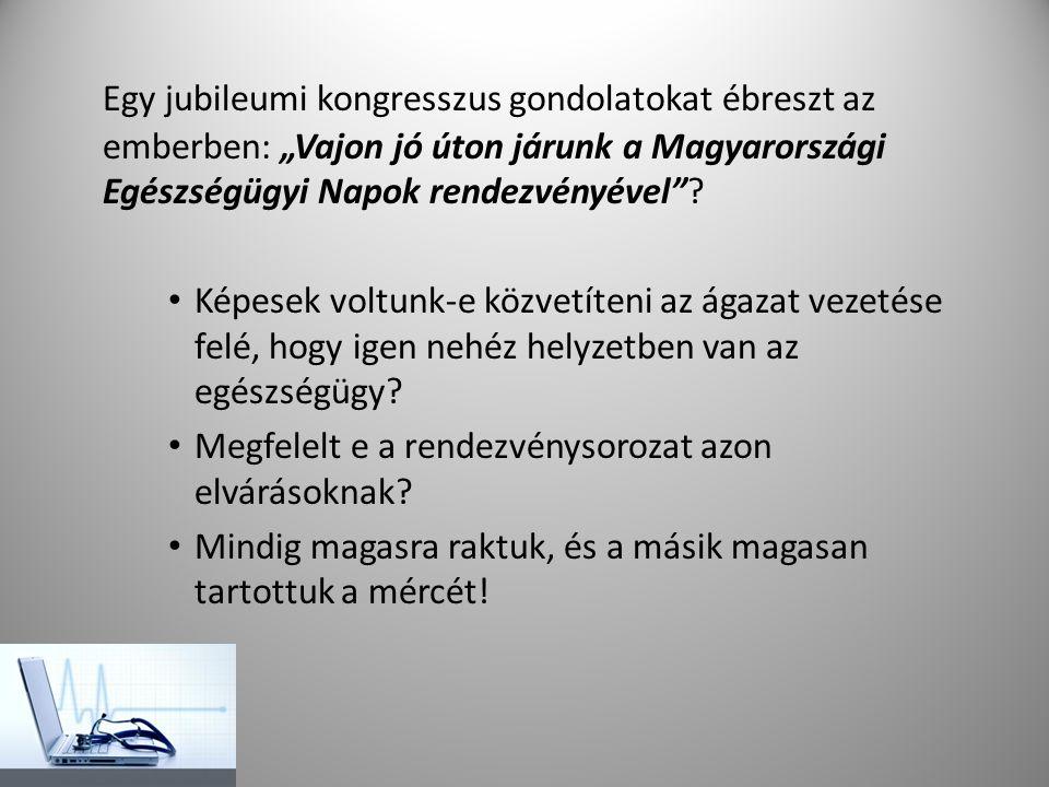 """Egy jubileumi kongresszus gondolatokat ébreszt az emberben: """"Vajon jó úton járunk a Magyarországi Egészségügyi Napok rendezvényével"""