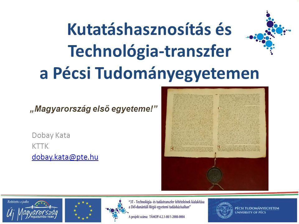 Kutatáshasznosítás és Technológia-transzfer a Pécsi Tudományegyetemen
