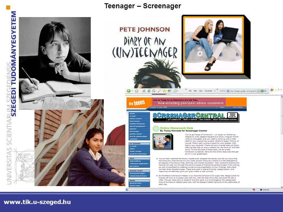Teenager – Screenager www.tik.u-szeged.hu