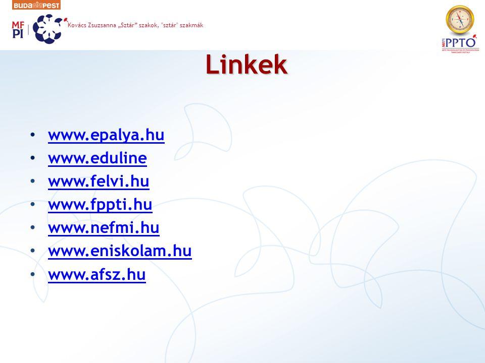 Linkek www.epalya.hu www.eduline www.felvi.hu www.fppti.hu