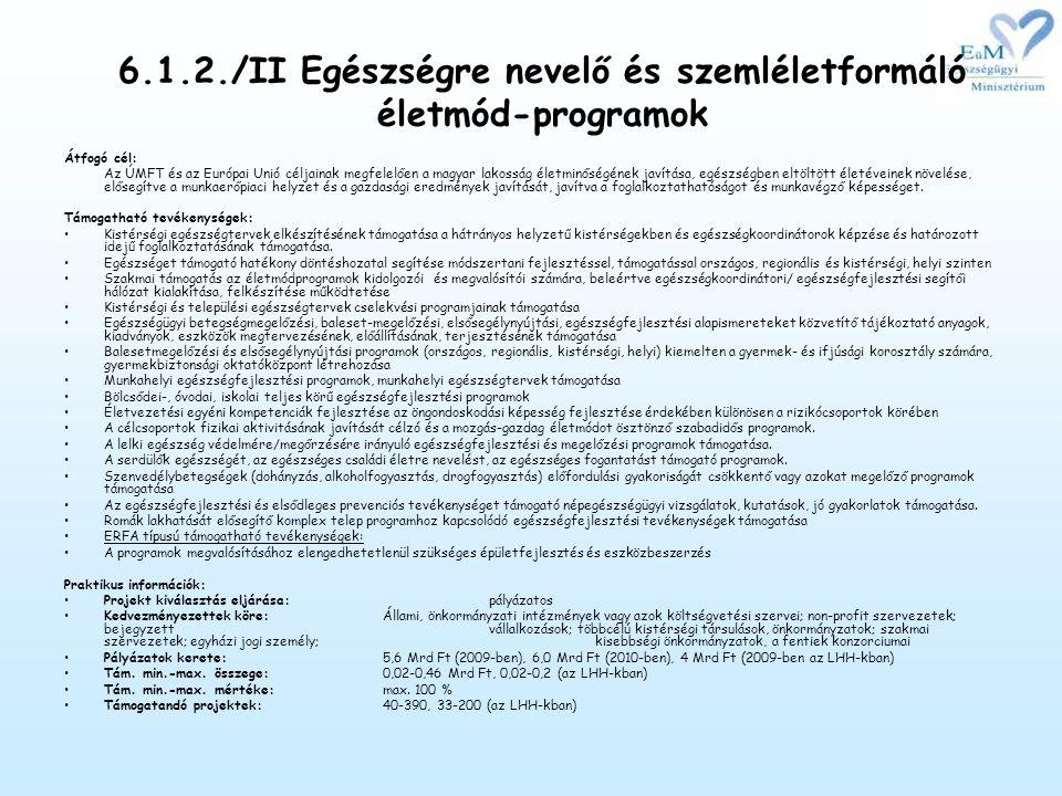 6.1.2./II Egészségre nevelő és szemléletformáló életmód-programok